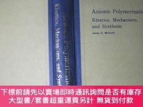 二手書博民逛書店ANIONIC罕見POLYMERIZATION:Kinetics, Mechanisms,and Synthesi