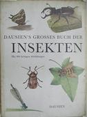 【書寶二手書T3/動植物_DS7】Dausien s Grosses Buch Der INSEKTEN