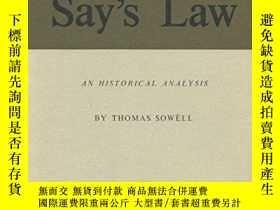 二手書博民逛書店Say s罕見Law: An Historical AnalysisY256260 Thomas Sowell