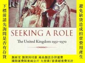 二手書博民逛書店Seeking罕見A Role: The United King