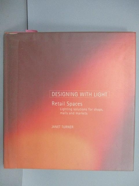 【書寶二手書T1/設計_PLB】Designing With Light_Retail Spaces