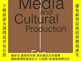 二手書博民逛書店The罕見Media And Cultural ProductionY307751 Eric Louw Sag