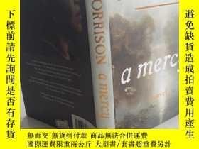 二手書博民逛書店A罕見Mercy 【精裝英文原版,毛邊本, 佳】Y11617 T