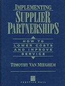 二手書《Implementing Supplier Partnerships: How to Lower Costs and Improve Service》 R2Y ISBN:0131803654