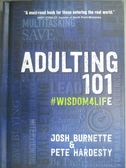 【書寶二手書T6/宗教_HII】Adulting 101: #Wisdom4life_Burnette, Josh/ H