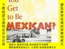 二手書博民逛書店How罕見Did You Get To Be MexicanY466342 Kevin Johnson Tem