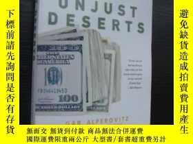 二手書博民逛書店UNJUST罕見DESERTS:How the Rich are