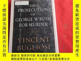 二手書博民逛書店THE罕見PROSECUTION OF GERGE W BUSH FOR MURDERY179070 VINC