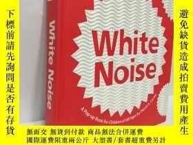 二手書博民逛書店White罕見Noise: A Pop-Up Book for Children of All Ages 白色的喧