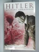 【書寶二手書T1/傳記_AQ3】Hitler : Military Commander_Rupert Matthews