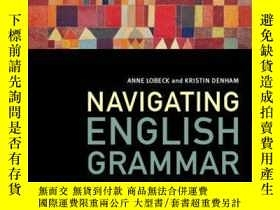 二手書博民逛書店Navigating罕見English Grammar: A Guide to Analyzing Real La