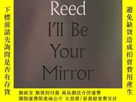 二手書博民逛書店I ll罕見Be Your MirrorY256260 Lou Reed Faber & Faber
