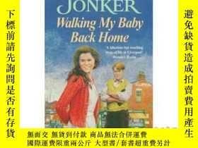 二手書博民逛書店Walking罕見My Baby Back Home: A moving, post-...-帶著我的孩子回家:一