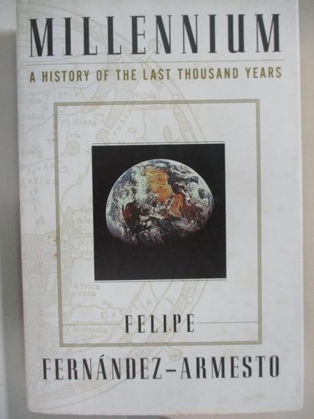 【書寶二手書T2/歷史_KJ3】Millennium: A History of the Last Thousand Years_Felipe Fernandez-Armesto