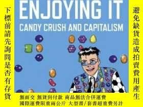 二手書博民逛書店Enjoying罕見It: Candy Crush And Ca