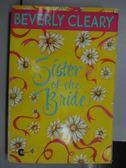 【書寶二手書T9/原文小說_LMR】Sister of the Bride_Beverly Cleary