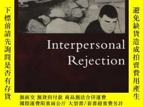 二手書博民逛書店Interpersonal罕見Rejection-人際排斥Y436638 Mark R. Leary Oxfo