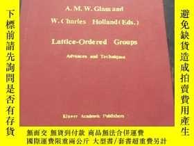 二手書博民逛書店Lattice-Ordered罕見Groups advances and TechniquesY260873