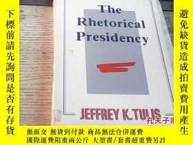 二手書博民逛書店The罕見Rhetorical PresidencyY27345