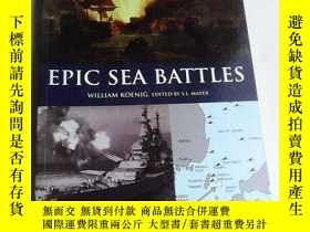 二手書博民逛書店Epic罕見Sea Battles 英文原版 全銅版紙彩印 史上著名海戰Y83259 BEN SHE.YI M