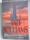 【書寶二手書T6/原文小說_DLD】Shadowheart_Williams, Tad