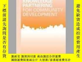 二手書博民逛書店Knowledge罕見Partnering for Community DevelopmentY410016
