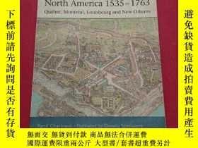 二手書博民逛書店French罕見Fortresses in North America 1573-1763 法國在北美的要塞 詳情