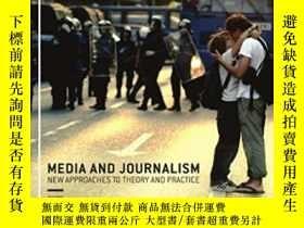二手書博民逛書店Media罕見And Journalism 3e:new Approaches To Theory And Pra