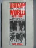【書寶二手書T8/歷史_YCL】Britain and the World 1815-1986