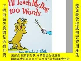 二手書博民逛書店英文原版繪本罕見I ll Teach My Dog 100 Wo