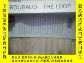 二手書博民逛書店jacques罕見roubaud the loop(英文原版)1