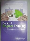 【書寶二手書T3/原文書_WDD】The Art of Original Thinking: The Making of a Thought Leader_Phillips, Jan