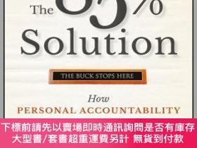 二手書博民逛書店預訂The罕見85% Solution: How Personal Accountability Guarante