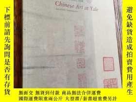 二手書博民逛書店耶魯大學藏中國藝術品展覽罕見Scholar As Collect