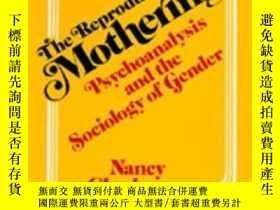 二手書博民逛書店The罕見Reproduction Of MotheringY256260 Nancy J. Chodorow