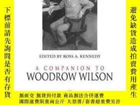 二手書博民逛書店A罕見Companion To Woodrow Wilson-伍德羅·威爾遜的同伴Y436638 Ross A