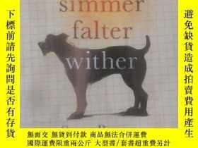 二手書博民逛書店spill罕見simmer falter wither (英文原
