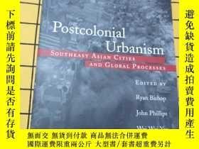 二手書博民逛書店Postcolonial罕見Urbanism:SOUTHEAST