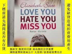 二手書博民逛書店Love罕見you hate you miss you 德文德語德國Y385290 Elizabeth Sco