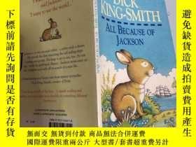 二手書博民逛書店dick罕見king smith all because of Jackson迪克·金·史密斯都是因為傑克遜Y