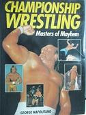 【書寶二手書T6/體育_FHQ】Championship Wrestling_George Napolitano