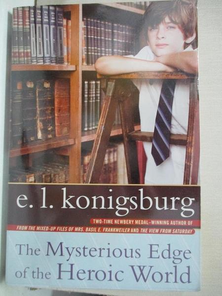 【書寶二手書T1/少年童書_HHY】The Mysterious Edge of the Heroic World_Konigsburg, E. L.