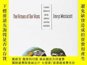 二手書博民逛書店【精裝英文原版】《惡習的美德》The罕見Virtues of Our Vices: A Modest Defens