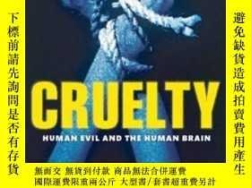 二手書博民逛書店Cruelty:罕見Human Evil And The Hum