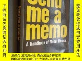 二手書博民逛書店Send罕見Me a Memo: A Handbook of Model Memos 英文原版Y12480 b