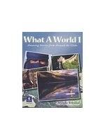二手書博民逛書店 《What A World 1: Amazing Stories from Around the Globe》 R2Y ISBN:0130484628│MiladaBroukal