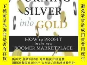 二手書博民逛書店Turning罕見Silver Into GoldY364682 Mary Furlong Pearson P