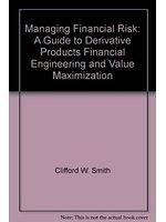 二手書 Managing Financial Risk: A Guide to Derivative Products, Financial Engineering, and Value Maxim R2Y 0786304332