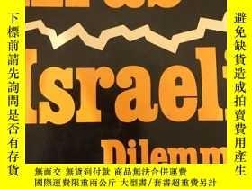 二手書博民逛書店英文原版:The罕見Arab Israeli Dilemma 第