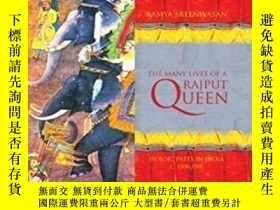 二手書博民逛書店The罕見Many Lives Of A Rajput Quee